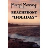"Merryll Manning: Beachfront ""Holiday"" (Paperback)By John Howard Reid"