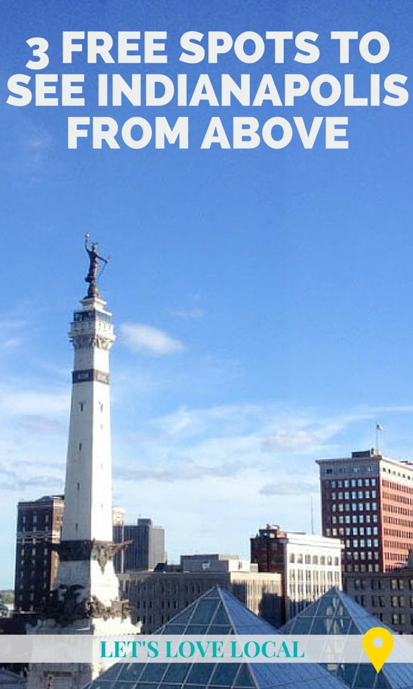 3 free spots to see Indianapolis from above - Let's Love Local