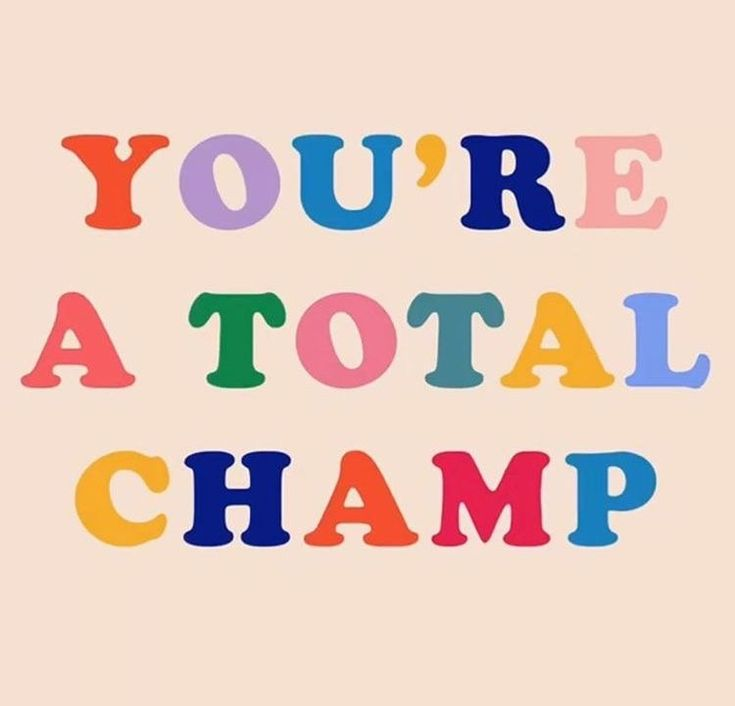 you're a total champ quote