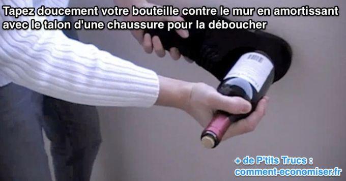 Tapez doucement votre bouteille contre le mur en amortissant avec le talon d'une chaussure pour la déboucher sans tire bouchon