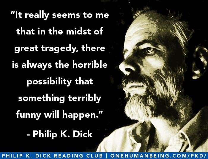 Agree, philip k dick quote with you