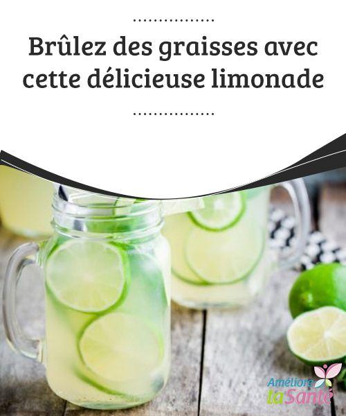 Brûlez des #graisses avec cette délicieuse limonade   Dans cet article, nous allons vous présenterquelques-uns des #aliments, qui vous permettront de préparer une délicieuse #limonade #brûle-graisses.