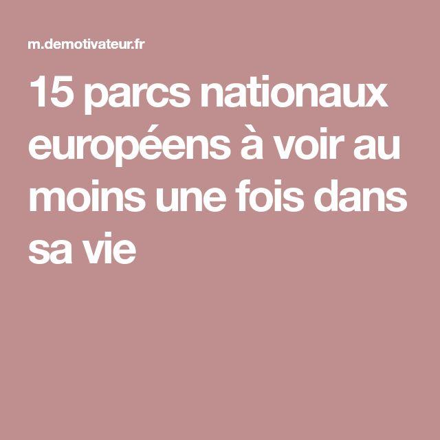 15 parcs nationaux européens à voir au moins une fois dans sa vie