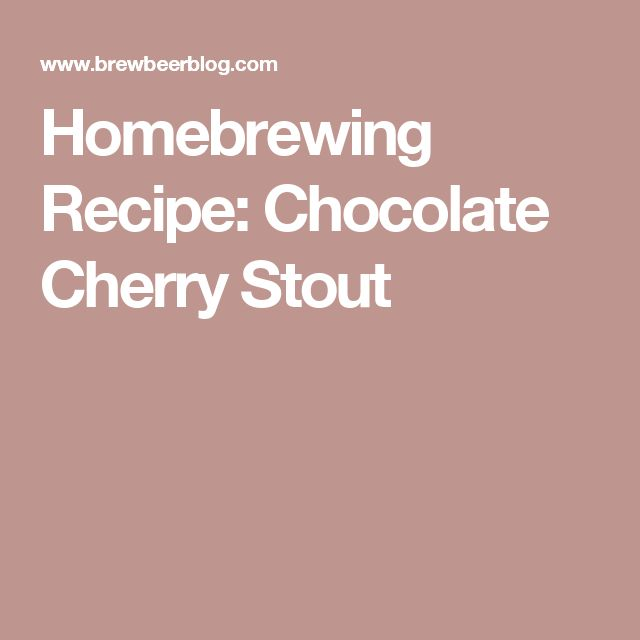 Cherry Chocolate Stout Homebrew Recipe