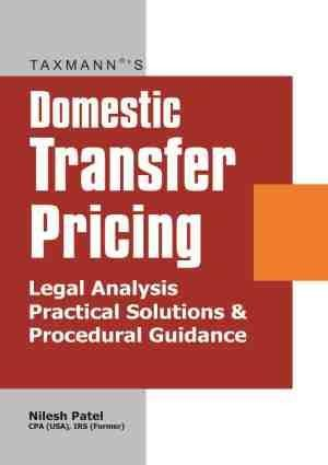 Domestic Transfer Pricing Legal Analysis Practical Solutions & Procedural Guidance