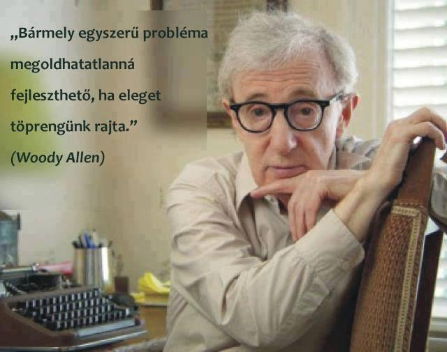 Woody Allen idézete a túl sok töprengésről. A kép forrása: Harmónialiget # Facebook