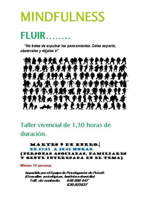Mindfulness: Fluir..... Ponente: Equipo de psicólog@s de PsicoH. Lugar: Sede de la Asociación, c/ Príncipe, 5 - Dpto. 701. Fecha y Hora: martes 9 de Enero, de 5:15 a 18:45 h. de la tarde. Precio: 5€ socias, 8€ familiares, 10€ otr@s #fibromialgia #SFC #mindfulness