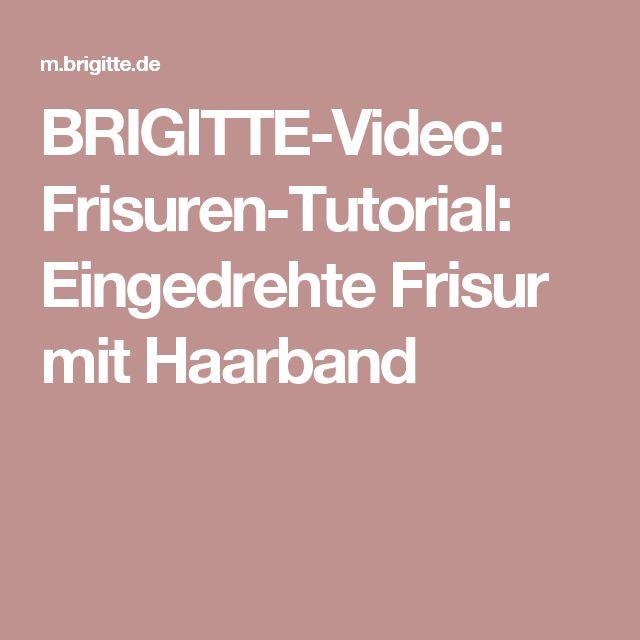 BRIGITTE-Video: Frisuren-Tutorial: Eingedrehte Frisur mit Haarband