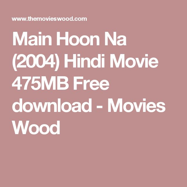 Main Hoon Na (2004) Hindi Movie 475MB Free download - Movies Wood