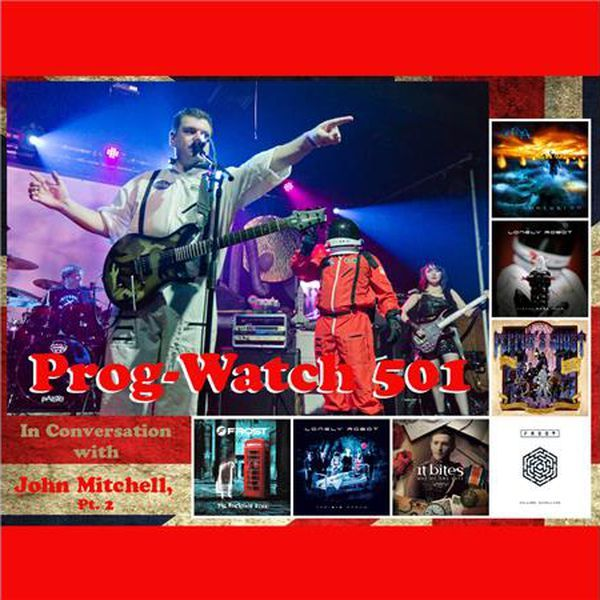 This week on Prog-Watch I'm finishing up my coverage of the ubiquitous John Mitchell! Hear the rest of our epic chat and lots of great music from his numerous bands and projects, including Lonely Robot, Arena, Frost*, and It Bites!  So ring in the New Year with one of the most prolific Progressive Rock artists of our time, the one and only John Mitchell!  P.S. If you missed the first part of my coverage of John, you can listen at Progwatch.com, at the link below:  http://progwatch.com/446/