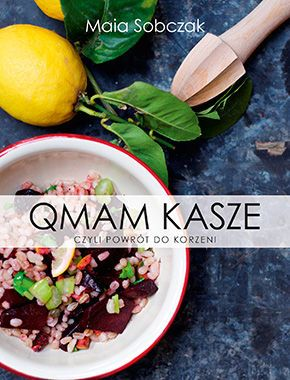 Qmam kasze -   Sobczak Maia , tylko w empik.com: 35,49 zł. Przeczytaj recenzję Qmam kasze. Zamów dostawę do dowolnego salonu i zapłać przy odbiorze!