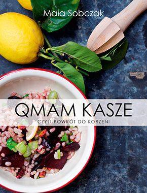 Qmam kasze -   Sobczak Maia , tylko w empik.com: 31,49 zł. Przeczytaj recenzję Qmam kasze. Zamów dostawę do dowolnego salonu i zapłać przy odbiorze!