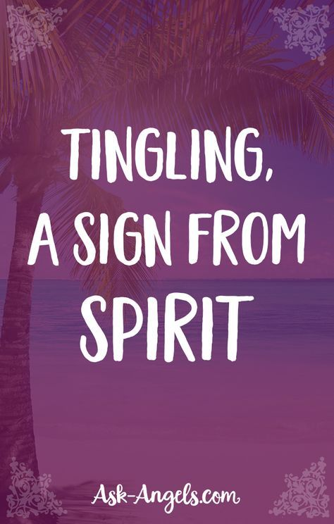 Tingling, A Sign From Spirit