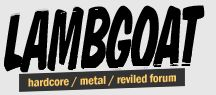 Lambgoat - hardcore metal East Coast Tsunami Fest ...There is a band called Billy Club Sandwich .. LOL ...this genre needs to die already