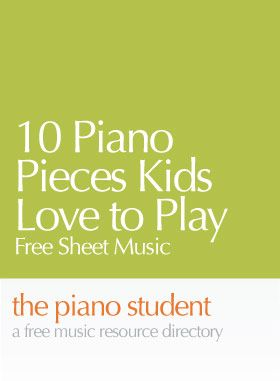 10 Piano Pieces Kids Love to Play | Free Sheet Music - https://thepianostudent.wordpress.com/2010/02/04/free-sheet-music-10-piano-pieces-kids-love-to-play/
