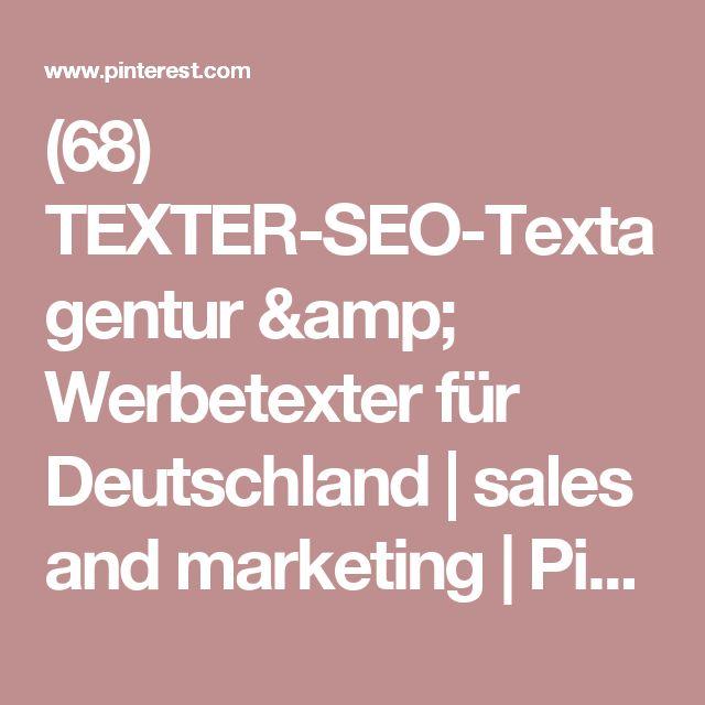 (68) TEXTER-SEO-Textagentur & Werbetexter für Deutschland   sales and marketing   Pinterest