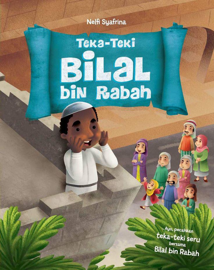 """Teka Teki Bilal bin Rabah   Penulis : @NelfiSyafrina  """"Bilal bin Rabah adlh salah satu sahabat yg disayangi Rasulullah Saw. Rasulullah memberikan kehormatan pada Bilal utk mjd muazin pertama dlm sejarah Islam.       Tdk mdh bagi Bilal dlm beribadah kepada Allah krn dia seorang pelayan atau budak. Dia mendapat siksaan dari majikannya yg bernama Umayyah.      Ayo cari tahu cara Bilal mempertahankan aqidahnya dalam buku ini."""