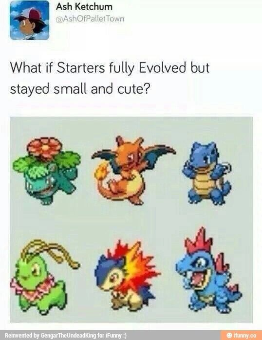 I would evolve them all the time if that were true...