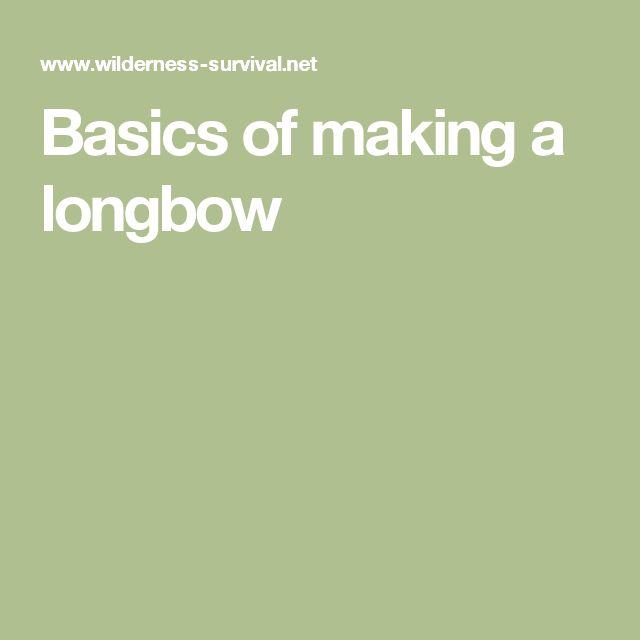 Basics of making a longbow