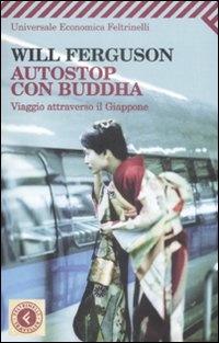 Autostop con Buddha: viaggio attraverso il Giappone, Will Ferguson. Recensione: http://nihonexpress.blogspot.it/2012/07/autostop-con-buddha-viaggio-attraverso.html