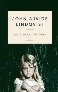 Kultatukka, tähtönen - John Ajvide Lindqvist
