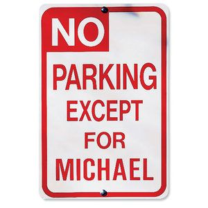 Personalized No Parking Sign  For the egoist