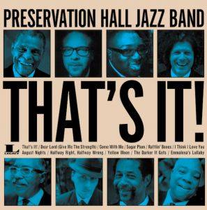 Preservation Hall Jazz Band's new album, That's It!, available now! Produced by My Morning Jacket's Jim James & Ben Jaffe.