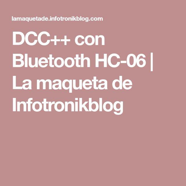 DCC++ con Bluetooth HC-06 | La maqueta de Infotronikblog