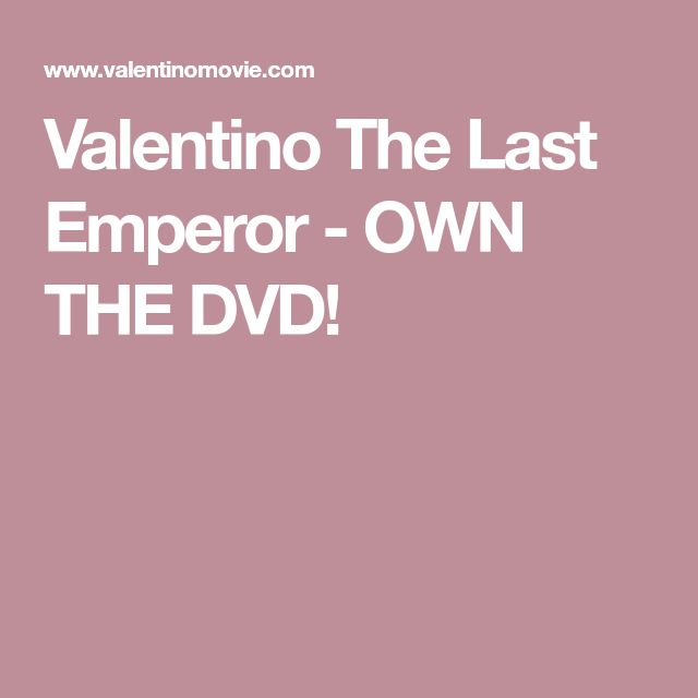 Valentino The Last Emperor - OWN THE DVD!