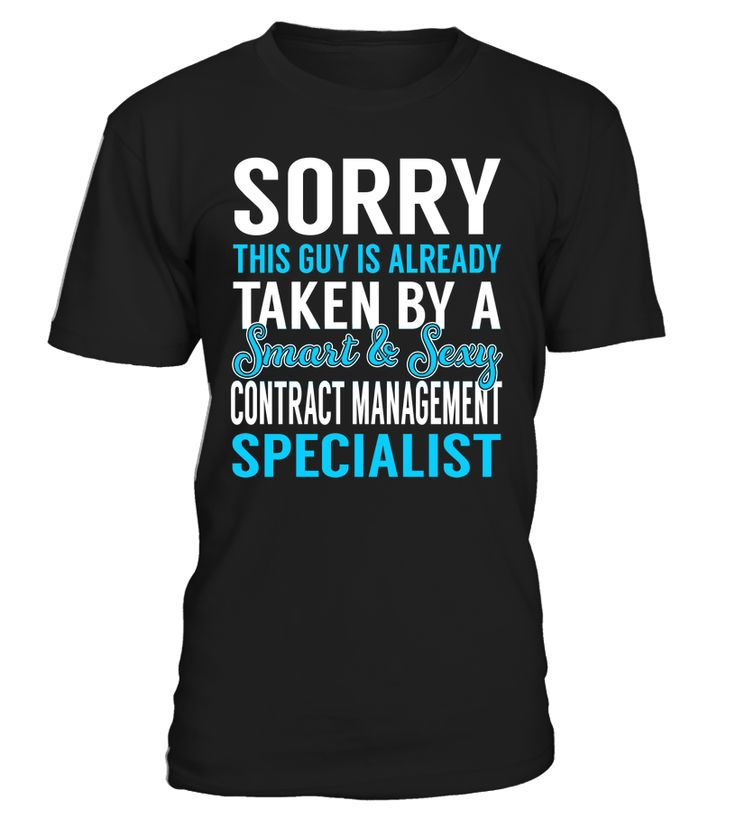 Sorry This Guy Is Already Taken By A Smart & Sexy Contract Management Specialist #ContractManagementSpecialist