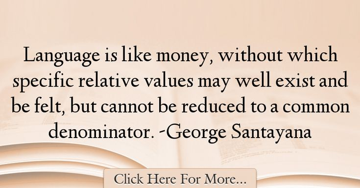 George Santayana Quotes About Money - 47609