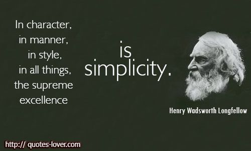 Simplicity...Henry Wadsworth Longfellow | Awesome Thoughts ...