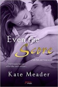 Review: Even the Score (Tall, Dark & Texan #1) by Kate Meader