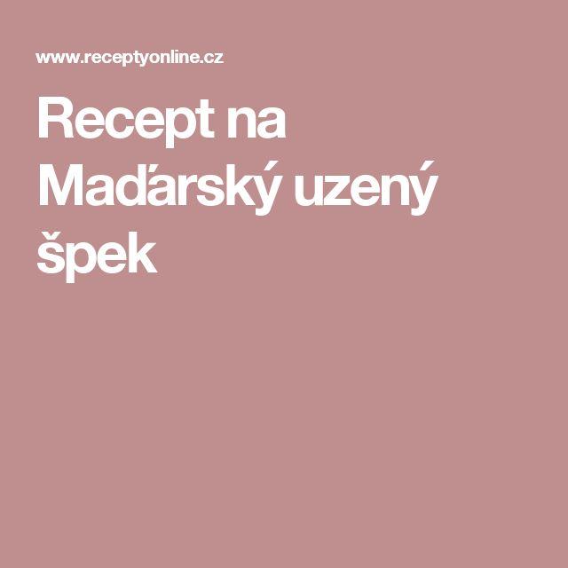 Recept na Maďarský uzený špek