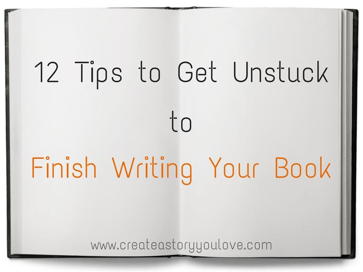 12 Tips to Get Unstuck to Finish Writing Your Book by Lorna Faith #writing