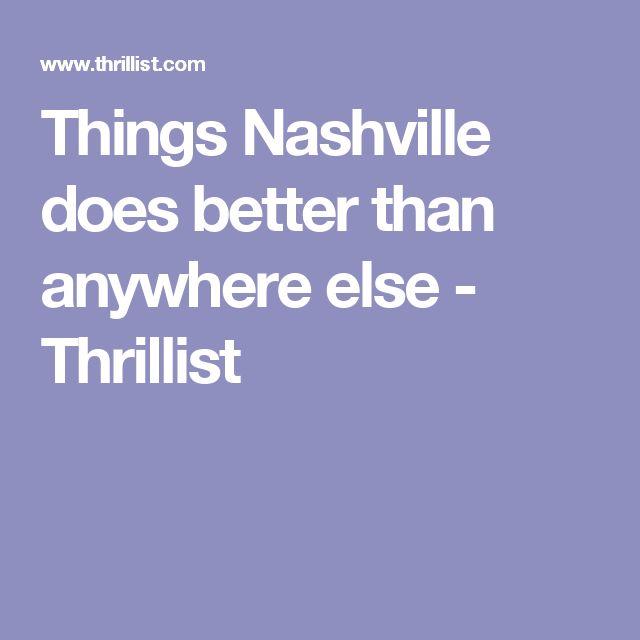 Things Nashville does better than anywhere else - Thrillist