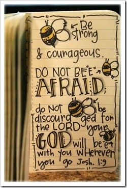 my favorite verse!: The Lord, Bees, Christian Quotes, Scriptures, Quotes Pictures, Joshua 1 9,  Dust Covers, Book Jackets, Bible Ver