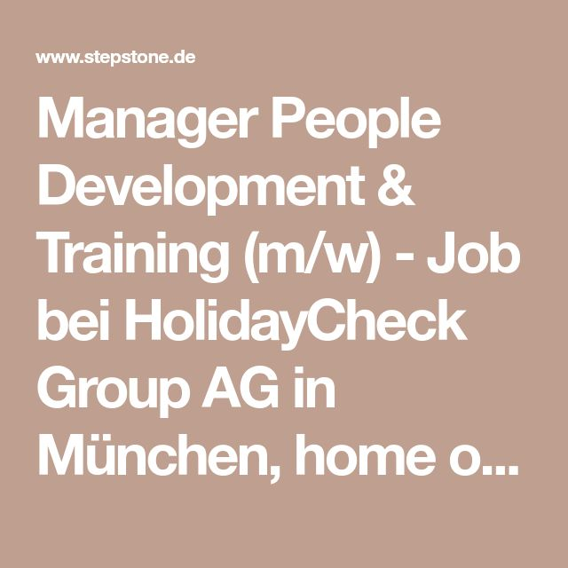Manager People Development & Training (m/w) - Job bei HolidayCheck Group AG in München, home office