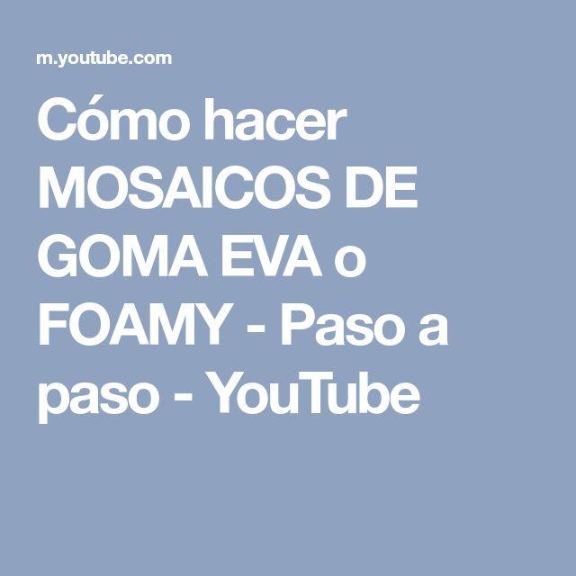 Cómo hacer MOSAICOS DE GOMA EVA o FOAMY - Paso a paso - YouTube