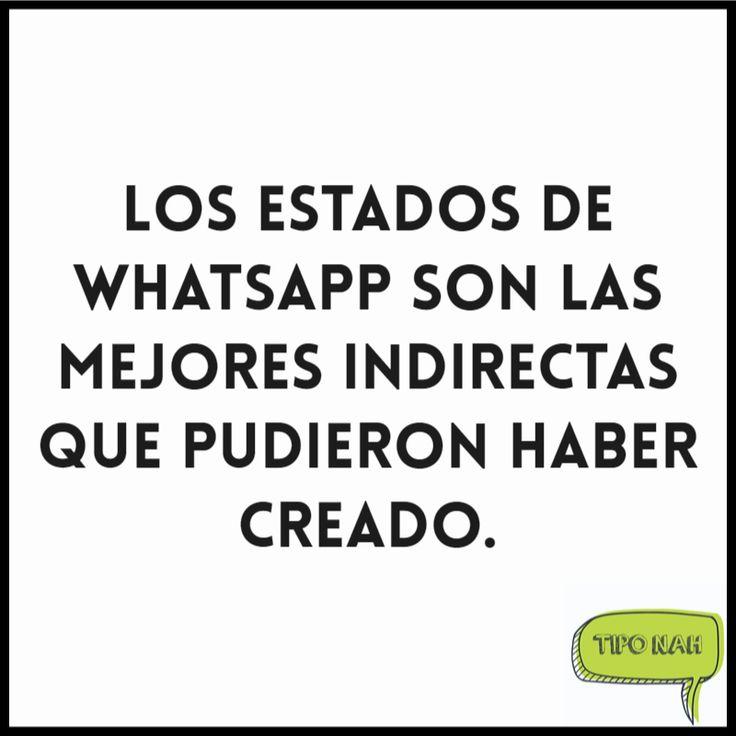 Los estados de WhatsApp son las mejores indirectas que pudieron haber creado.  #tiponah #chistes