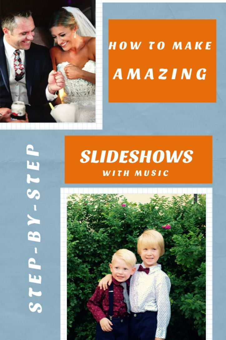 7 Steps To Create Amazing Slideshows Photo Slideshow With Music Slideshow Music Slideshow Design