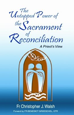 The Untapped Power of the Sacrament of Reconciliation :- a thoroughly interesting and practical manual on sacramental confession and absolution. It should help many readers to see the enduring value of the Sacrament of Penance for a fully Catholic life and thus contribute to the revival of this unduly neglected channel of grace. Rs.90