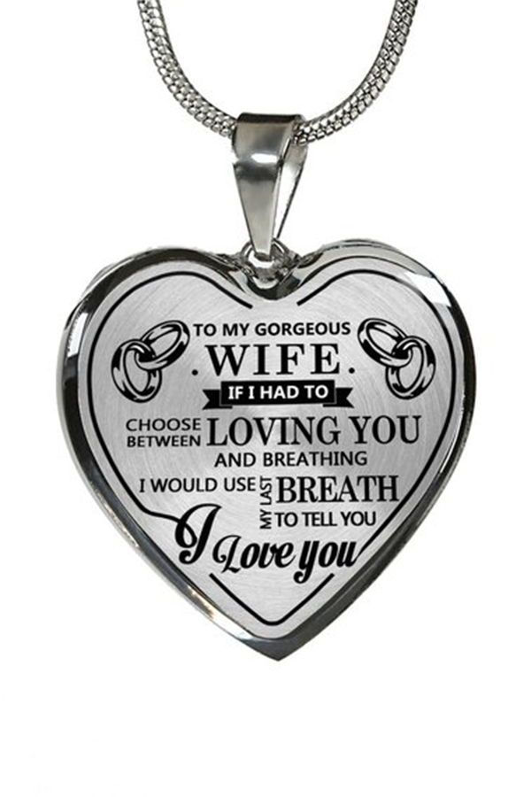 To My Gorgeous Wife I Love You Luxury Silver Heart Shape Etsy In 2020 Girlfriend Gifts Wife Necklace Christmas Gifts For Wife