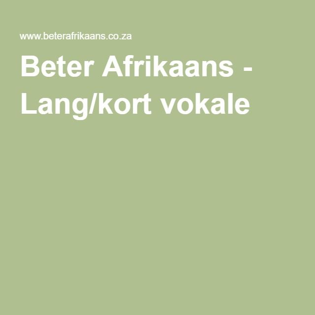 Beter Afrikaans - Lang/kort vokale