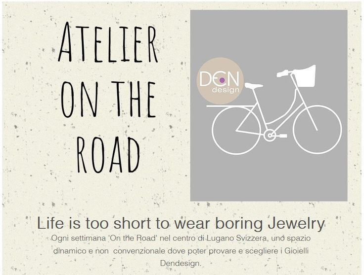 Dendesign Jewels, atelier on the road, Life is too short to wear boring Jewelry