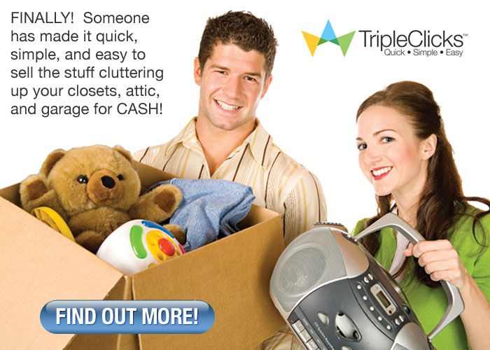 HAVE YOUR GARAGE SALE HERE!!! Get Cash Your Unwanted Stuff!  At TripleClicks, we've made it quick, simple, and easy to sell the stuff you no longer need for cash (or great products). Use Trip...