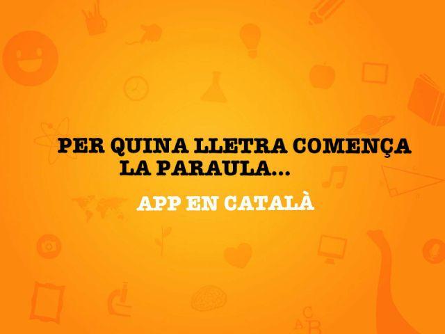 App en català per associar lletra inicial amb imatge. Molt xula i sencilla!!!