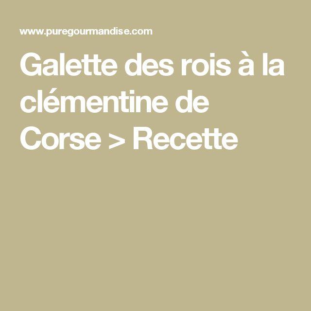 Galette des rois à la clémentine de Corse > Recette