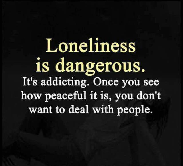 Loneliness is dangerous.