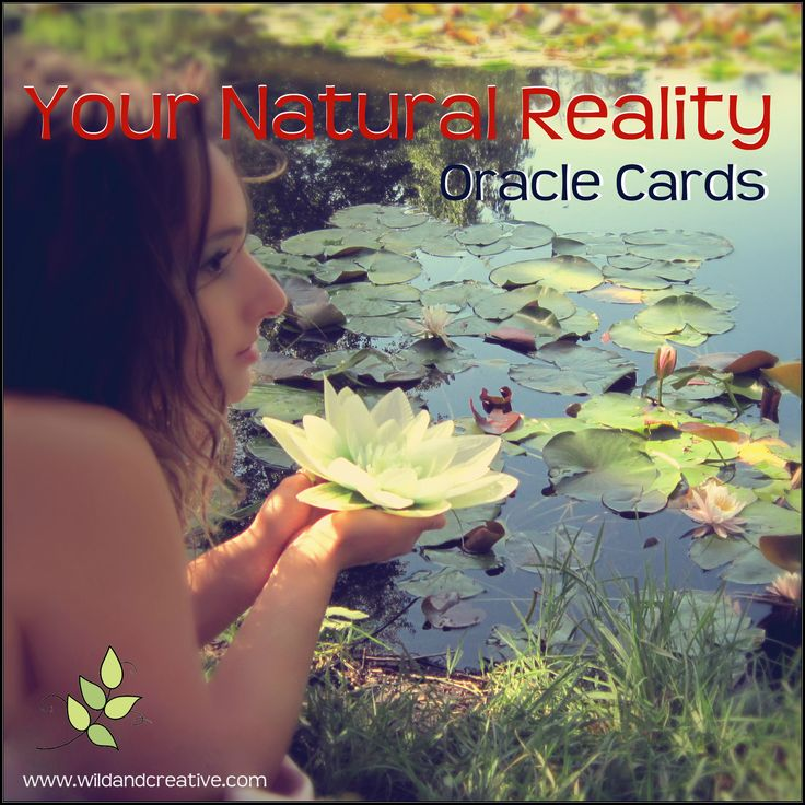 YOUR NATURAL REALITY - ORACLE CARDS Click to pick an oracle card. www.wildandcreative.com #oraclecards #free